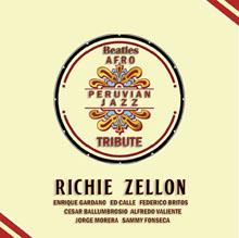 Beatles Afro Peruvian Jazz Tribute by Richie Zellon